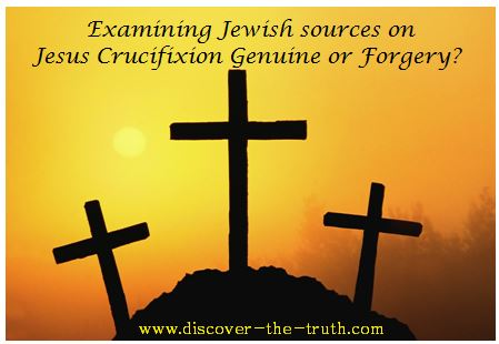 examing Jewish sources on Jesus Crucifixion