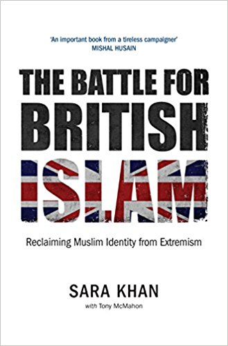 A Review of Sara Khan's Book: The Battle For British Islam